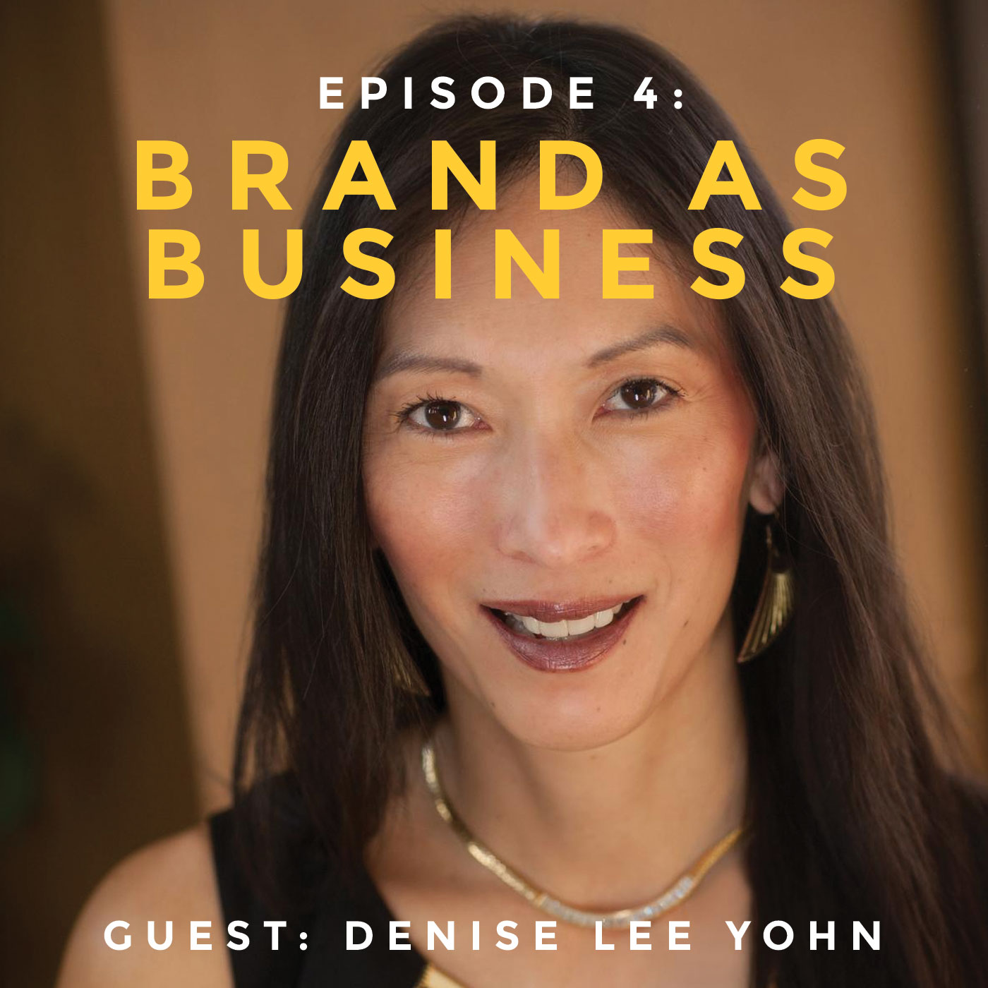 Episode 004: What Great Brands Do by Denise Lee Yohn podcast