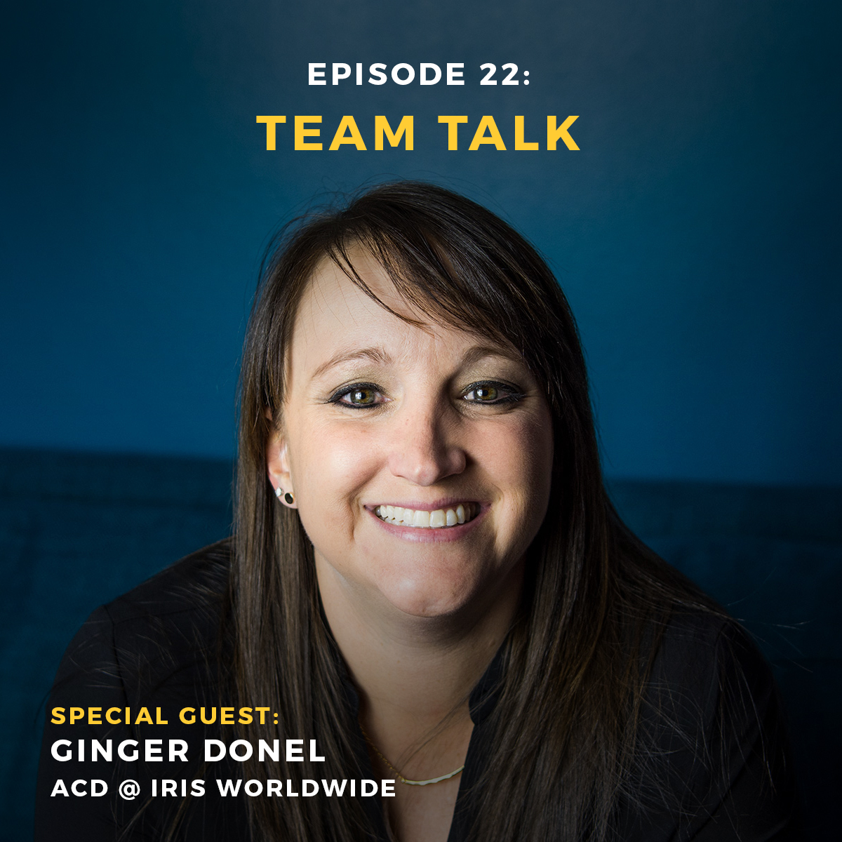 Podcast episode 22: team talk with Ginger Donel ACD at iris Worldwide