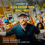 Podcast interview with Jason Donnelly author, copywriter and funny guy
