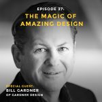 Podcast interview with Bill Gardner of Gardner Design