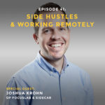 Podcast interview with Joshua Krohn of Focuslab and Sidecar