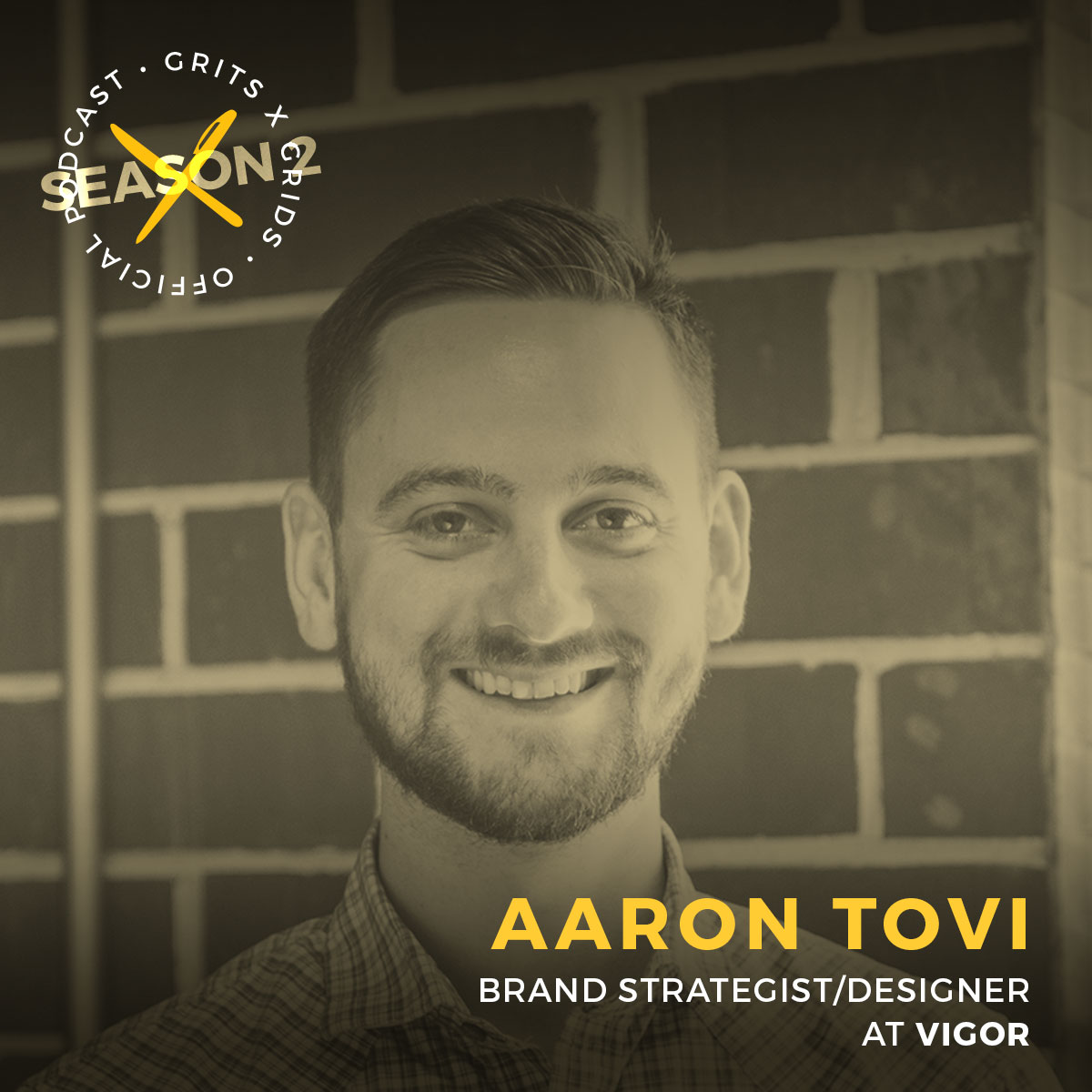 Aaron Tovi on Grits and Grids podcast season 2, brand strategist, designer at Vigor