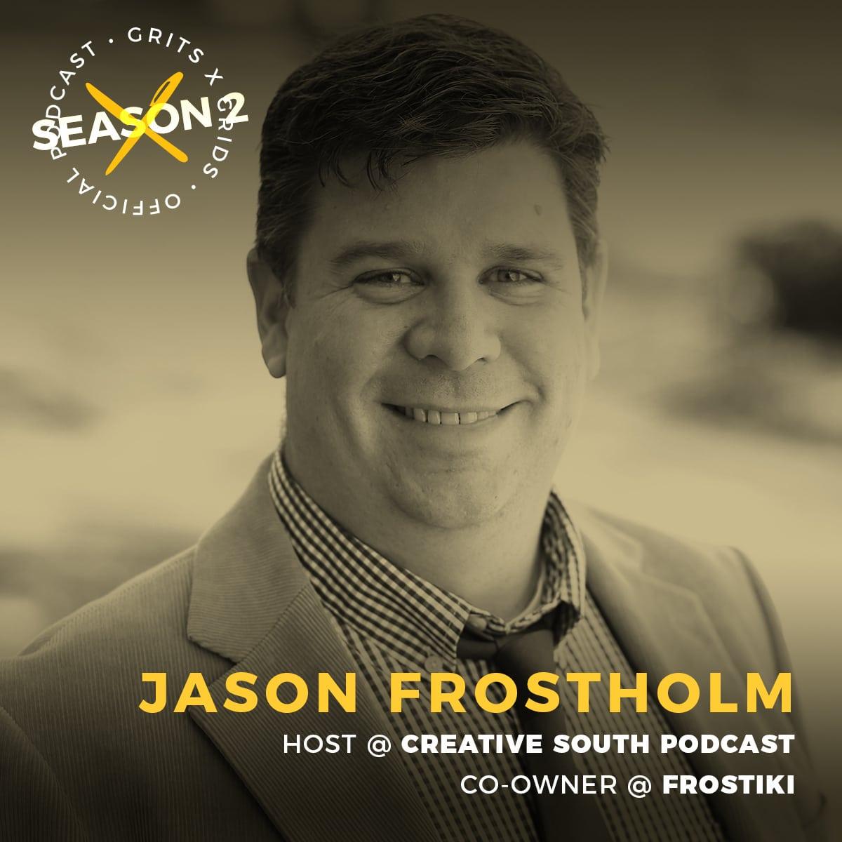 Season 2 / Episode 9: Jason Frostholm - Grits & Grids®